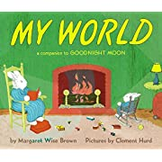 My World: A Companion to Goodnight Moon