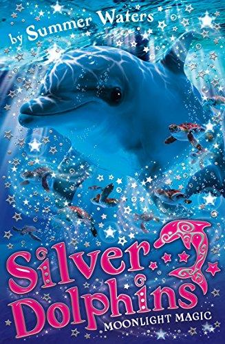 Moonlight Magic (Silver Dolphins, Book 6) (Moonlight Dolphin)