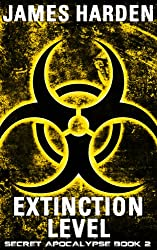 Extinction Level (A Secret Apocalypse Story Book 2)