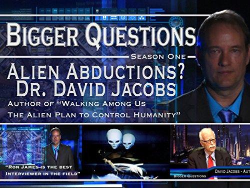 - Dr. David Jacobs - The Alien Agenda on Ron James' Bigger Questions.