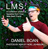 LMS: a Collection of Status Updates from Your New Best Friend, Daniel Boan, 1500507555