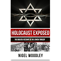Holocaust Exposed: The Biblical Account of the Jewish Tragedy (English Edition)