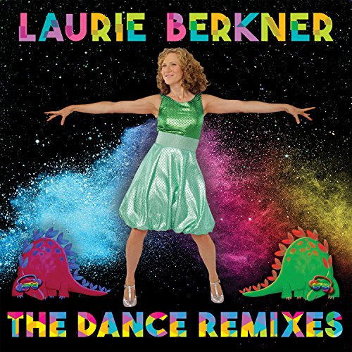 Laurie Berkner: The Dance Remixes