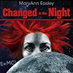 Changed in the Night | MaryAnn Easley