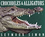 Crocodiles and alligators may seem ferocious and scary, but renowned science author Seymour Simon confirms that they′re also endlessly fascinating. Around since the time of dinosaurs, crocodiles and alligators eat without chewing, have...