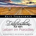 Führerschein für ein Leben im Paradies (Kompakt-Wissen Basics) Hörbuch von Kurt Tepperwein Gesprochen von: Kurt Tepperwein