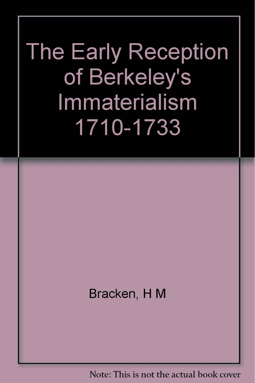 The Early Reception of Berkeley's Immaterialism 1710–1733