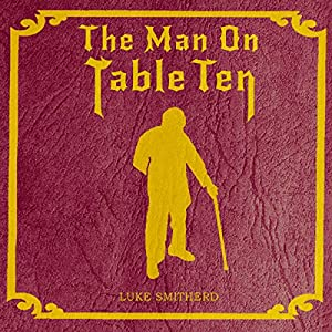 The Man on Table Ten Audiobook