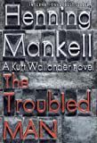 The Troubled Man, Henning Mankell, 0307593495