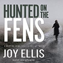 HUNTED ON THE FENS: DI NIKKI GALENA SERIES, BOOK 3