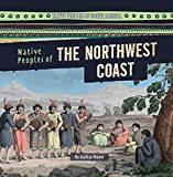 img - for Native Peoples of the Northwest Coast (Native Peoples of North America) book / textbook / text book