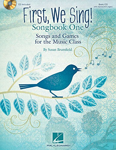 First, We Sing! Songbook One: Songs and Games for the Music Class (Set 1)
