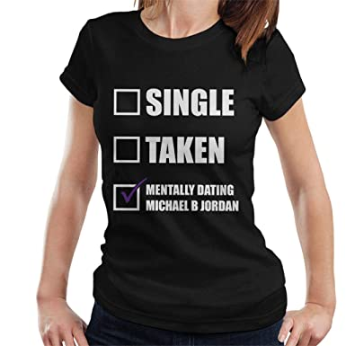 6a9725270da873 Mentally Dating Michael B Jordan Women s T-Shirt  Amazon.co.uk  Clothing