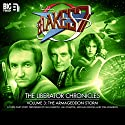 Blake's 7 - The Liberator Chronicles, Volume 3: The Armageddon Storm Audiobook by Cavan Scott, Mark Wright Narrated by Jan Chappell, Paul Darrow, Michael Keating, Tom Chadbon