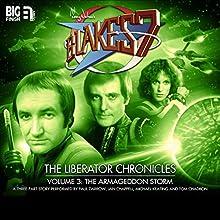 Blake's 7 - The Liberator Chronicles, Volume 3: The Armageddon Storm Audiobook by Cavan Scott, Mark Wright Narrated by Jan Chappell, Paul Darrow, Michael Keating, Tom Chadbon