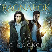 Ragnarok: I Bring the Fire, Book 6 | C. Gockel