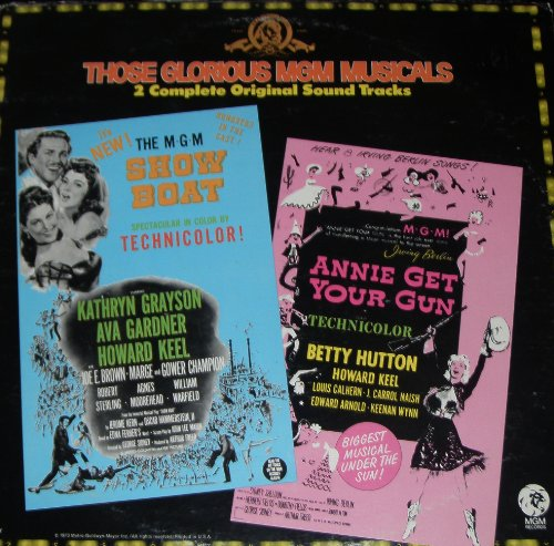 (Those Glorious MGM Musicals: Show Boat / Annie Get Your Gun)