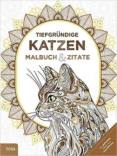 Tiefgründige Katzen: Malbuch & Zitate: Amazon.de: Bücher