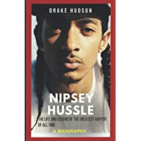 Image for Nipsey Hussle: The Life and Legend of the Greatest Rapper of all Time, A Biography