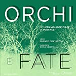 Orchi e Fate: Le meravigliose fiabe di Perrault: [Ogres and Fairies: Perrault's Wonderful Fairy Tales] | Charles Perrault