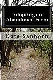 Adopting an Abandoned Farm, Kate Sanborn, 1500116262
