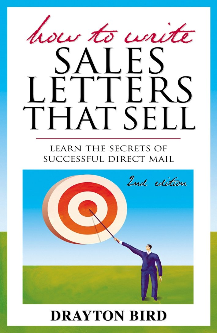 How To Write Sales Letters That Sell Drayton Bird 9780749438760
