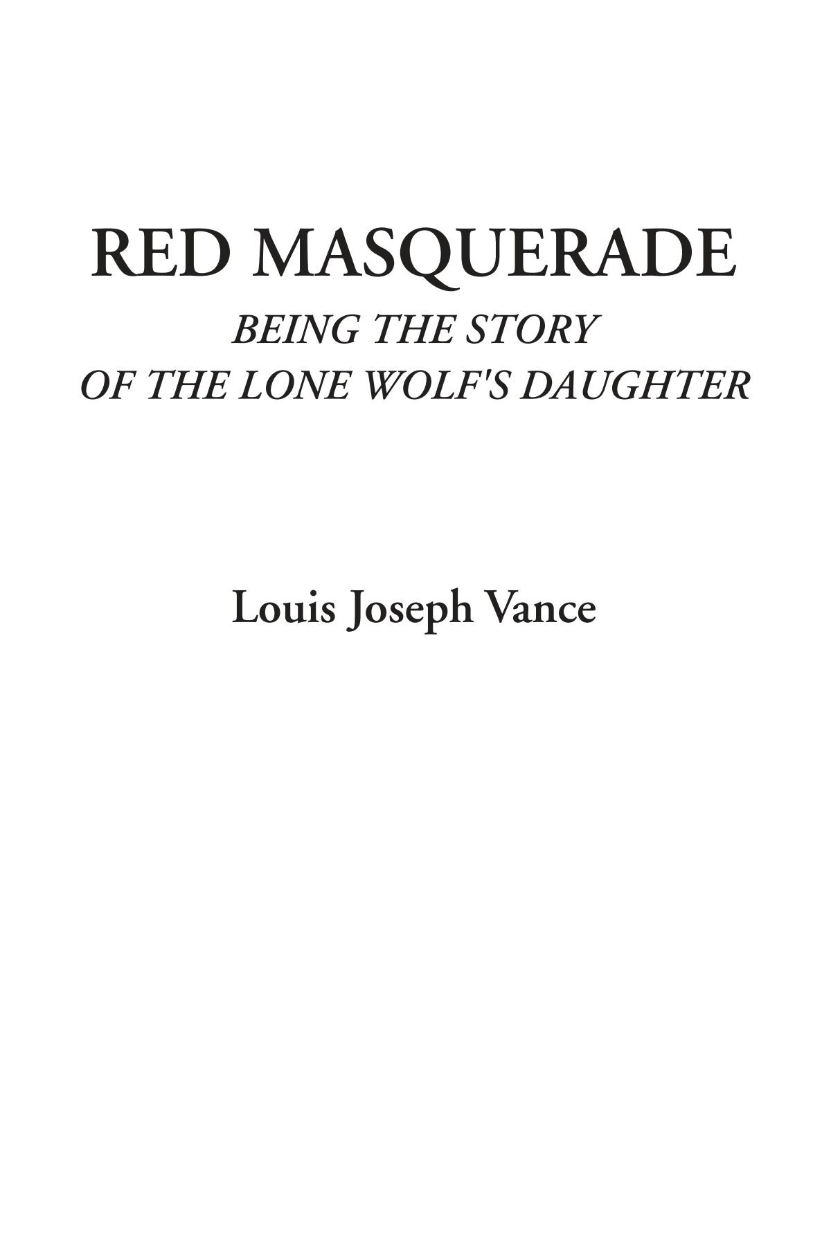 Red Masquerade (Being the Story of the Lone Wolf's Daughter) PDF