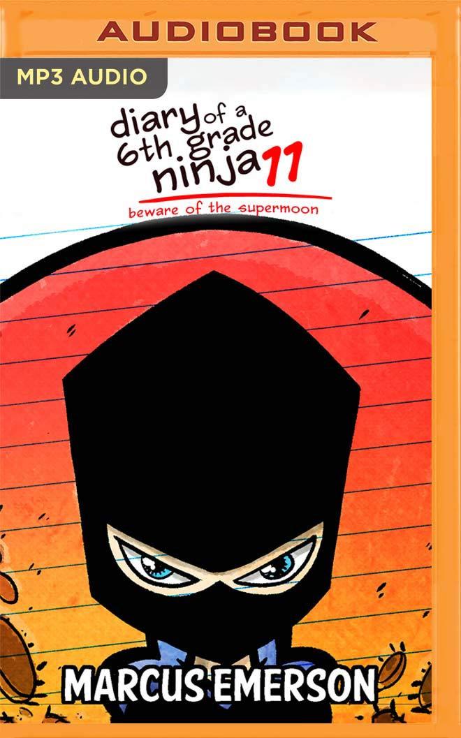 Beware of the Supermoon (Diary of a 6th Grade Ninja): Marcus ...