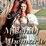 Mischief on Albemarle: The Scoundrel of Mayfair, Book 2 | Vivian Roycroft