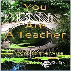 You Are a Teacher