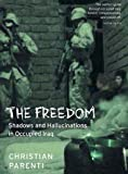 FREEDOM, THE : Shadows and Hallucinations in Occupied Iraq