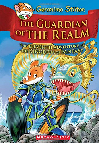 The Guardian of the Realm (Geronimo Stilton and the Kingdom of Fantasy #11) by Scholastic Paperbacks