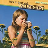 How to Deal with Allergies, Lynette Robbins, 1435834143
