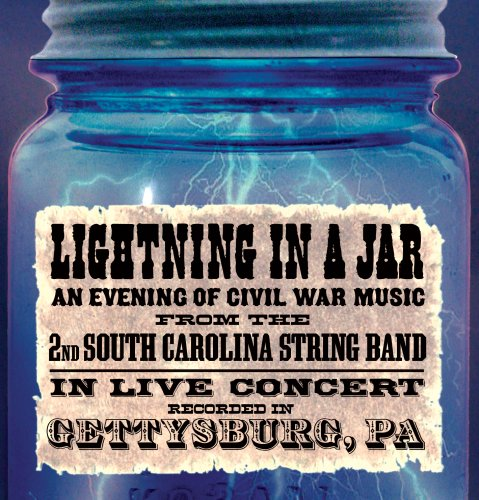 Lightning in a Jar/An Evening of Live Civil War Music by Palmetto Productions