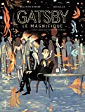 img - for Gatsby le magnifique. D'apr s l'oeuvre de F. Scott Fitzgerald: D'apr s l'oeuvre de F. Scott Fitzgerald (F tiche) (French Edition) book / textbook / text book
