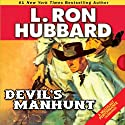 Devil's Manhunt Audiobook by L. Ron Hubbard Narrated by R. F. Daley, Bob Caso, Edoardo Ballerini, Phil Proctor, Richard Rocco, Michael Yurchak, Josh R. Thompson