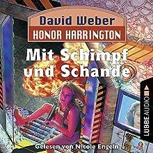 Mit Schimpf und Schande (Honor Harrington 4) Hörbuch von David Weber Gesprochen von: Nicole Engeln