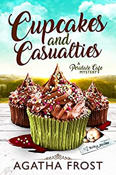 Cupcakes and Casualties (Peridale Cafe Cozy Mystery Book 11) by [Frost, Agatha]