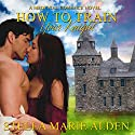 How to Train Your Knight: A Medieval Romance Novel Audiobook by Stella Marie Alden Narrated by Amy Soakes