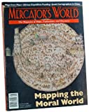 img - for Mercator's World: The Magazine of Maps, Exploration, and Discovery, Volume 4, Number 4 (July/August 1999). Mapping the Moral World book / textbook / text book