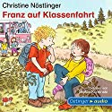 Franz auf Klassenfahrt Hörbuch von Christine Nöstlinger Gesprochen von: Stefan Kaminski