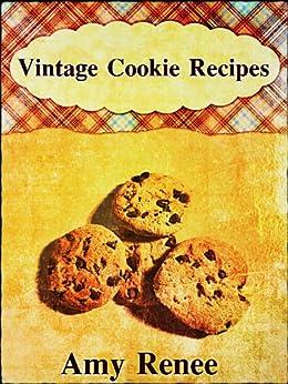Vintage Cookie Recipes by [Renee, Amy]