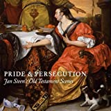 Pride and Persecution: Jan Steen's Old Testament Scenes
