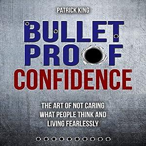 Bulletproof Confidence Audiobook