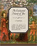 The Enchanted Island of Yew, Baum L. Frank, 1438504276