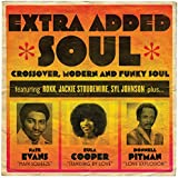 Extra Added Soul: Crossover, Modern, and Funky Soul