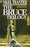 The Bruce Trilogy: The thrilling story of Scotland s great hero, Robert the Bruce