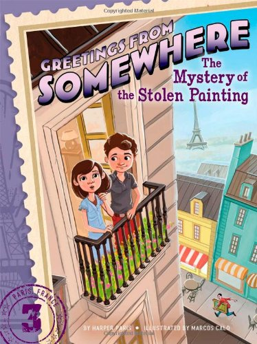 The Mystery of the Stolen Painting (Greetings from - Greetings Somewhere Series From