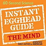 Instant Egghead Guide: The Mind | Emily Anthes