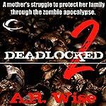 Deadlocked 2 | A.R. Wise